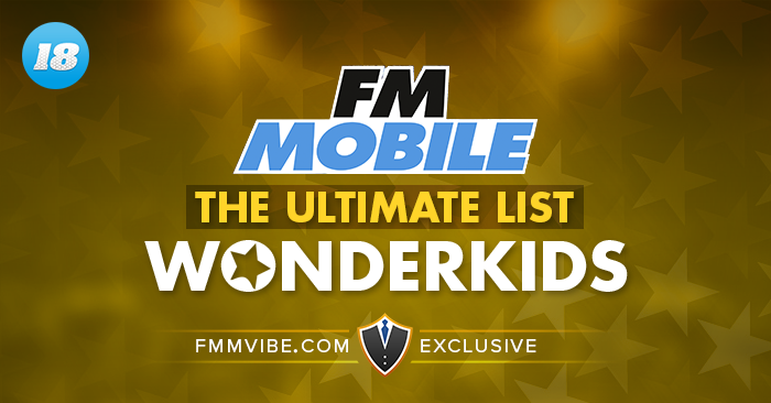 FMM18 Wonderkids Complete List - Football Manager Mobile