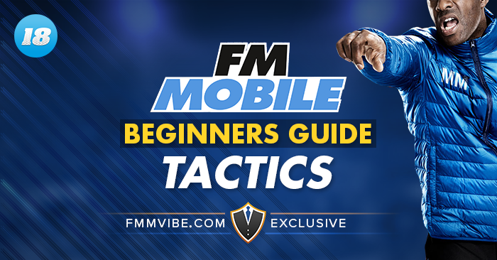 fmm18-beginners-guide-to-tactics.png.40c9620e433439077736ba0cd64cb2d0.png.c2c805f6add8d96a86e2b70fbbd11d73.png