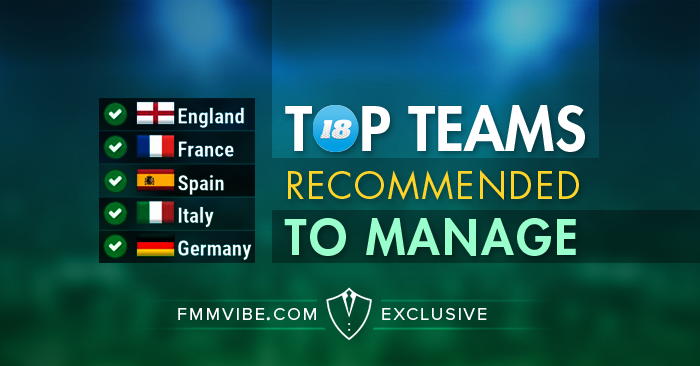 fmm18-top-teams-to-manage.png.png.593f4d83dc4e31a9ec789717592482dd.png