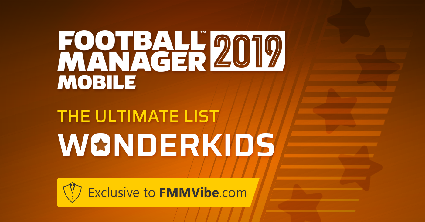 FM 2019 Mobile Wonderkids Complete List - Football Manager