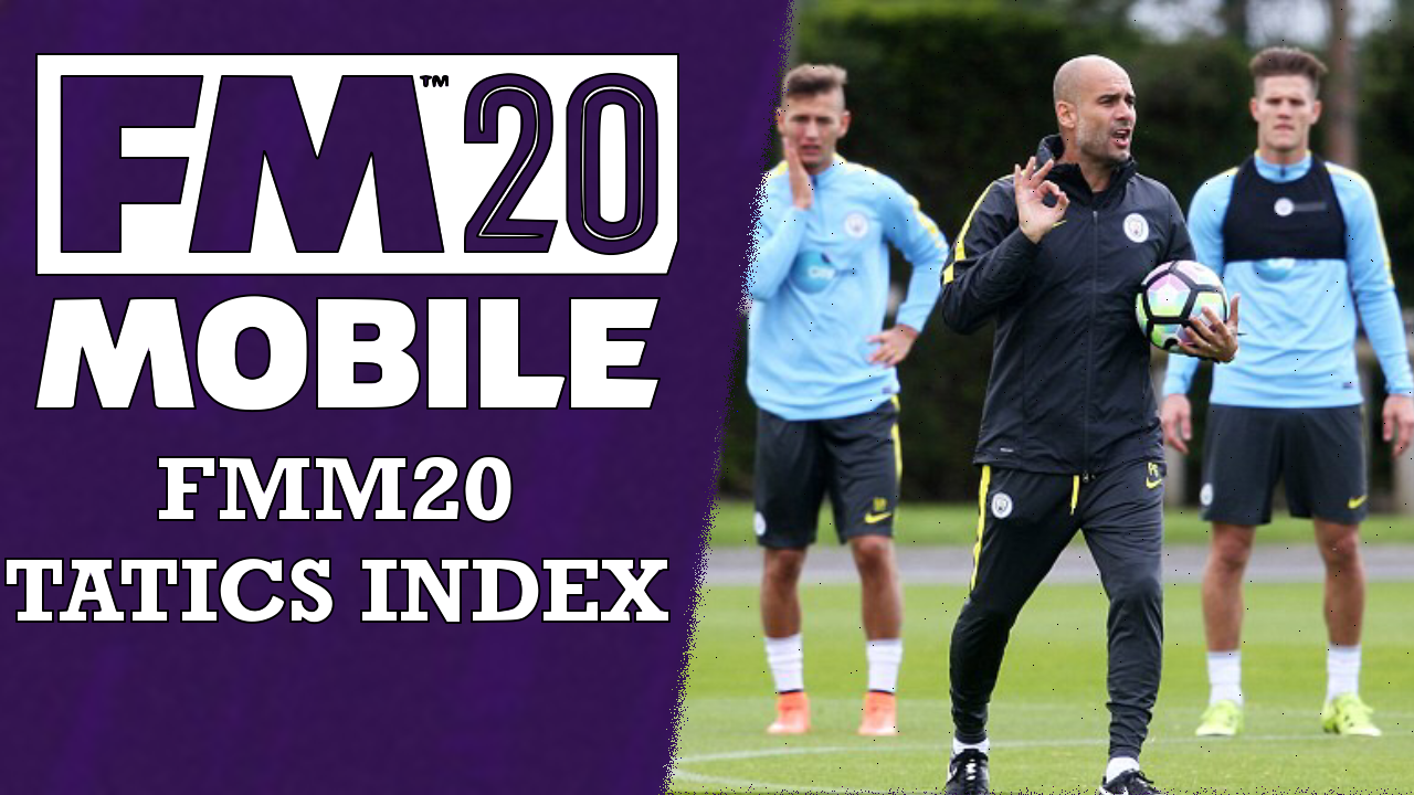 Fmm20 Tactics Index Football Manager 2020 Mobile Fmm Vibe